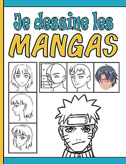 Je Dessine Les MANGAS: un livre de dessin pour enfants & adultes vous aide à dessiner des mangas des animes étape par étap...