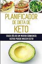 Planificador de Dieta de Keto: Cada día es un nuevo comienzo: Usted puede hacer esto! | 12 semanas de registro de alimentos cetogénicos para ... contenido de carbohidratos (Spanish Edition)