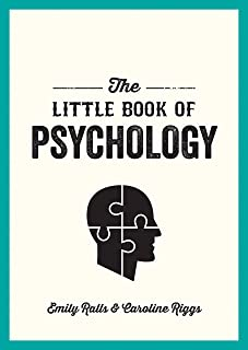 The Little Book of Psychology: An Introduction to the Key Psychologists and Theories You Need to Kno