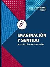 Imaginación y sentido (Spanish Edition)