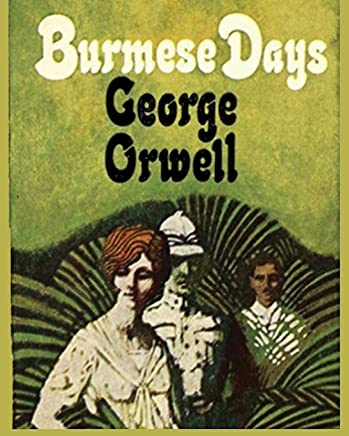 Burmese Days George Orwell - Large Print Edition