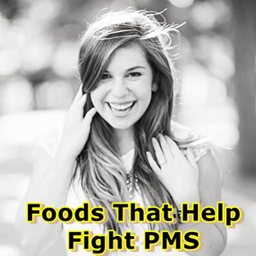 Foods That Help Fight PMS