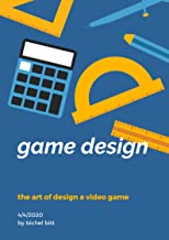 The Art of Game Design: beginners  Guide to Great Video Game Design: game design basics for beginners