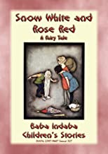 SNOW WHITE AND ROSE RED - A European Fairy Tale: Baba Indaba's Children's Stories - Issue 327 (Baba Indaba Children's Stories)