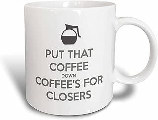 3dRose mug_159549_2 Put That Coffee Down Coffee'S for Closers Ceramic Mug, 15-Ounce