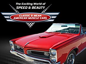 The Exciting World of Speed & Beauty: Classic & Mean American Muscle Cars
