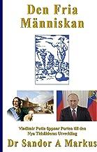 Den Fria Människan: Vladimir Putin öppnar Porten till den Nya Tidsålderns Utveckling