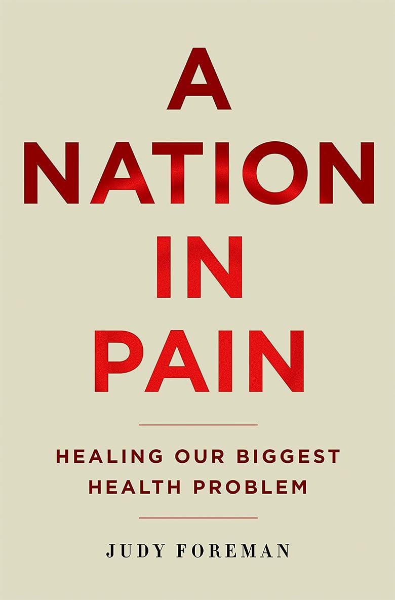 オーブン花歩道A Nation in Pain: Healing our Biggest Health Problem (English Edition)