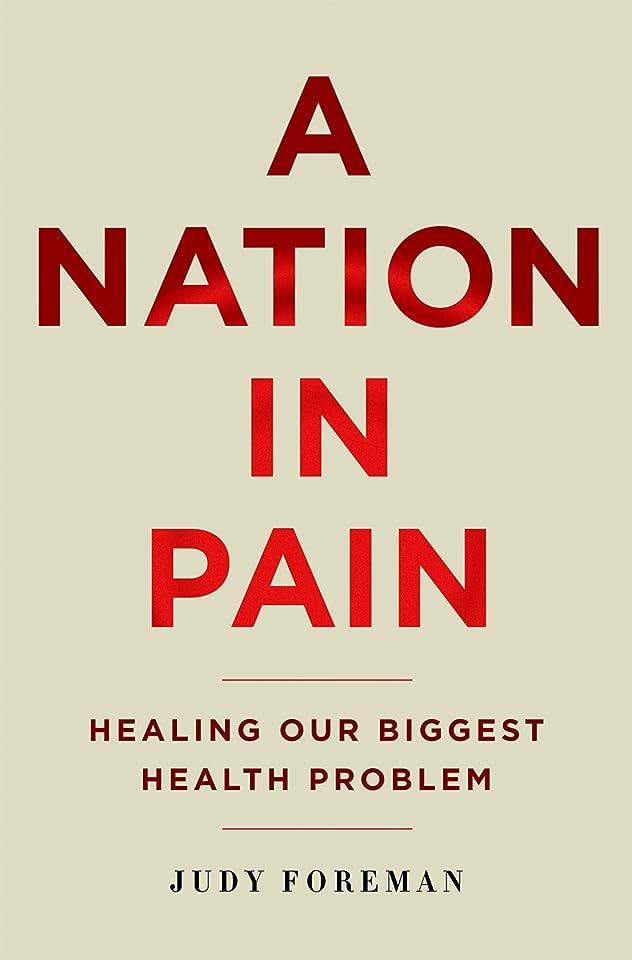 本質的に法王大型トラックA Nation in Pain: Healing our Biggest Health Problem (English Edition)