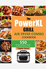 The PowerXL Grill Air Fryer Combo Cookbook: 550 Affordable, Healthy & Amazingly Easy Recipes for Your Air Fryer Paperback
