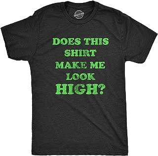 Mens Does This Shirt Make Me Look High Tshirt Funny Marijuana Tee