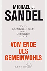 Vom Ende des Gemeinwohls: Wie die Leistungsgesellschaft unsere Demokratien zerreißt (German Edition) Kindle Edition