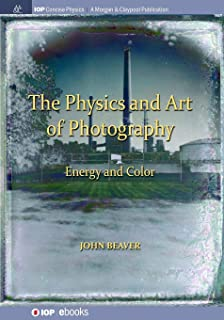The Physics and Art of Photography, Volume 2: Energy and Color (Iop Concise Physics)