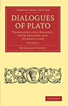 Dialogues of Plato: Translated into English, with Analyses and Introduction