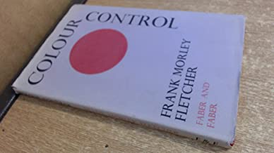 Colour-control;: The organization and control of the artist's palette,