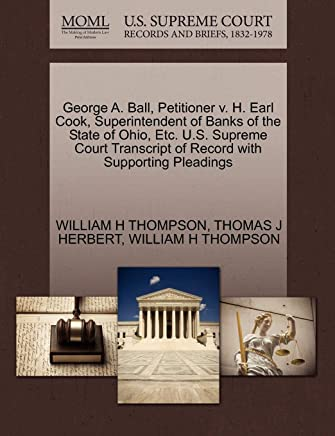 George A. Ball, Petitioner V. H. Earl Cook, Superintendent of Banks of the State of Ohio, Etc. U.S. Supreme Court Transcript of Record with Supporting