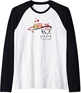 Owl you need is Love! Cute Funny Humor owl shirts for women Raglan Baseball Tee - coolthings.us