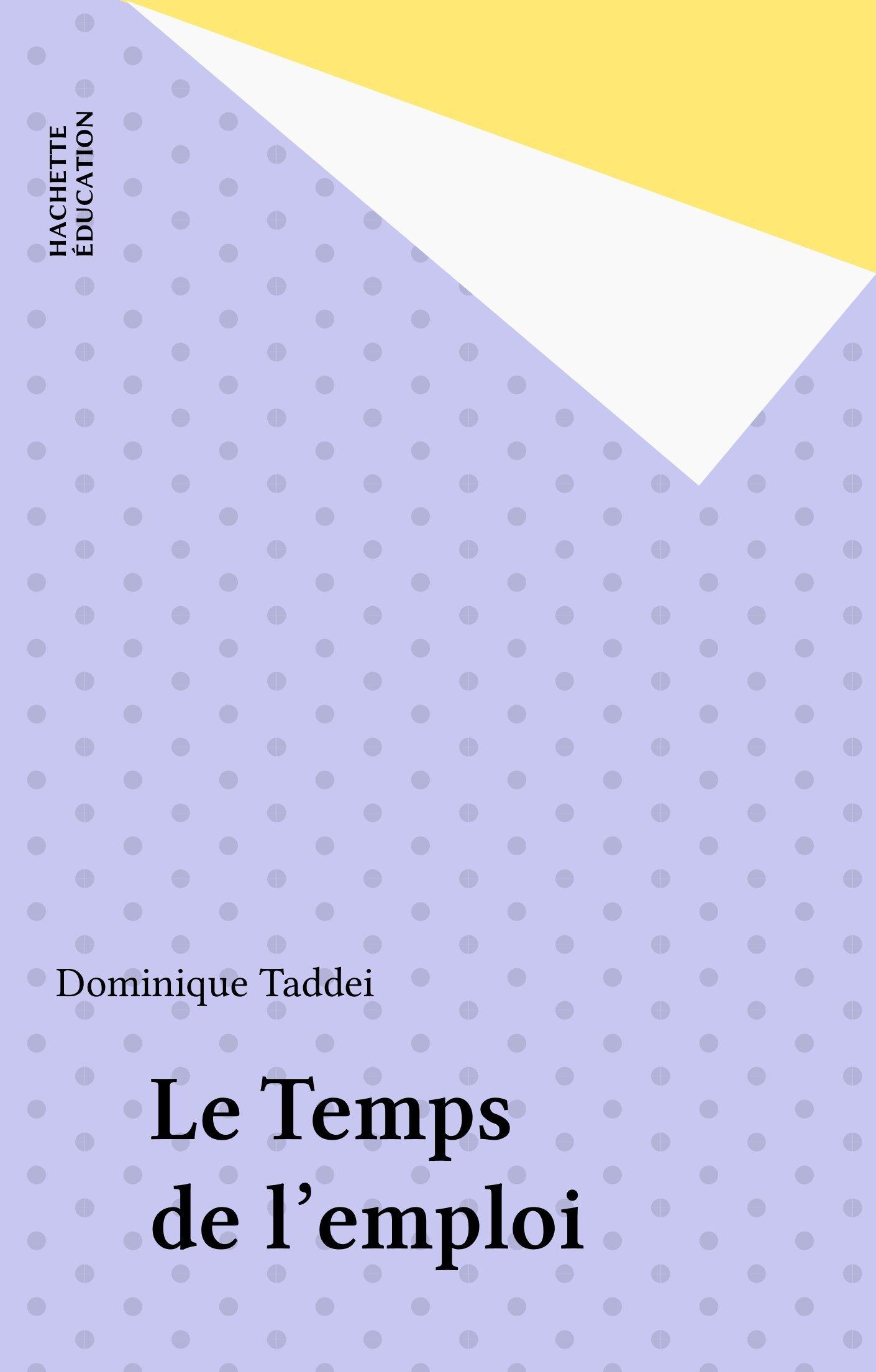 Le Temps de l'emploi (French Edition)