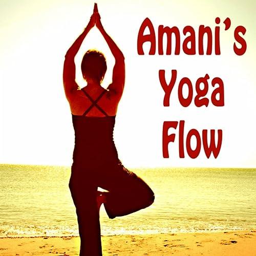 Amanis Yoga Flow (Spiritual Music for Yoga, Meditation ...