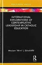 International Explorations of Contemplative Leadership in Catholic Education