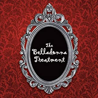 The Belladonna Treatment