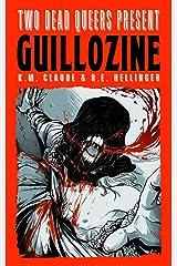 Two Dead Queers Present: GUILLOZINE Paperback