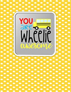 Teacher Thank You - You Are Wheelie Awesome: Teacher Notebook - Journal or Planner for Teacher Gift: Great for Teacher Appreciation/Thank You/Retirement/Year End Gift - Yellow with White Polka Dots