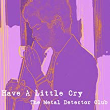 Have A Little Cry [Explicit]