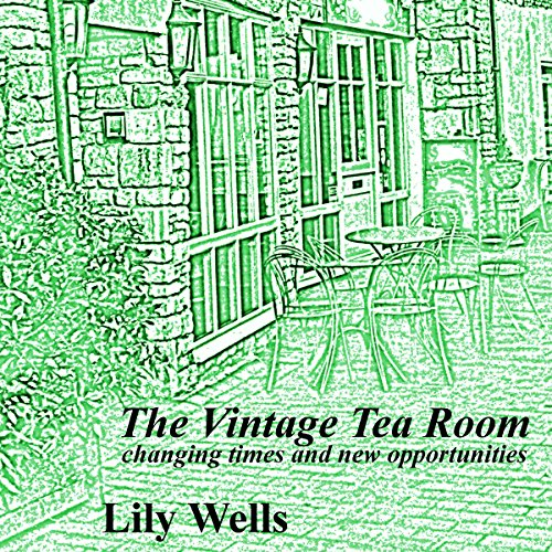The Vintage Tea Room 3: Changing Times and New Opportunities  audiobook cover art