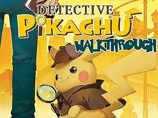 Detective Pikachu Walkthrough