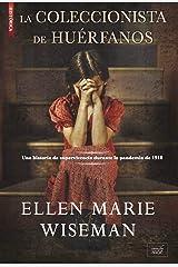 La coleccionista de huérfanos: Una historia de supervivencia durante la pandemia de 1918 (Spanish Edition) Kindle Edition