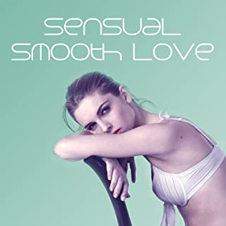 Sensual Smooth Love – Romantic Jazz, Music for Romantic Dinner, Sensual Love, Sexy Night, Seduction Jazz Music