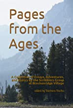 Pages from the Ages: A Collection of Essays, Adventures, and Poetry by the Scribblers Group at Breckenridge Village (English Edition)