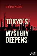 Tokyo's Mystery Deepens: Essays on Tokyo