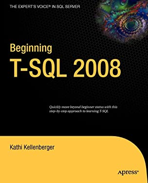 Beginning T-SQL 2008 (Books for Professionals by Professionals)