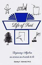 Life of Fred 4-Book Set # 2 : Beginning Algebra, Freds Home Companion Beginning Algebra, Advanced Algebra, Freds Home Companion Advanced Algebra