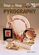 Step-by-step Pyrography (Step-By-Step (Guild of Master Craftsman Publications)) by Bob Neill (1-Dec-2005) Paperback