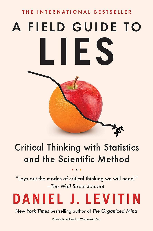 にぎやか発動機社交的A Field Guide to Lies: Critical Thinking with Statistics and the Scientific Method (English Edition)