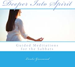 Deeper Into Spirit: Guided Meditations for the Sabbats