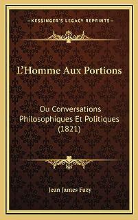 L'Homme Aux Portions: Ou Conversations Philosophiques Et Politiques (1821)
