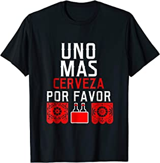 Beer Drinker Shirt - Uno Mas Cerveza Por Favor - Party Shirt