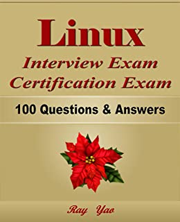 Linux: Interview Exam, Certification Exam, 100 Questions & Answers:  Also for College Exam, All Linux Command Line Examinations (English Edition)