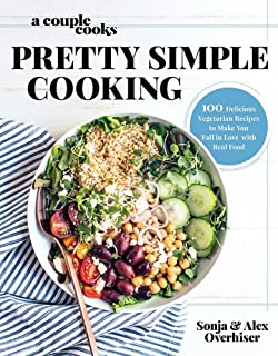 A Couple Cooks - Pretty Simple Cooking: 100 Delicious Vegetarian Recipes to Make You Fall in Love with Real Food