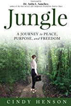 Jungle: A Journey to Peace, Purpose and Freedom