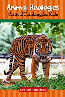 Animal Analogies: Critical Thinking for Kids