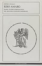 Riso amaro: Radio, teatro e propaganda nel secondo conflitto mondiale (Historia) (Italian Edition)