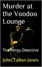 Murder at the Voodoo Lounge: The Penny Detective