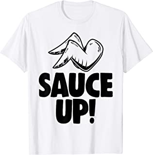 Sauce Up! Wings Tee Shirts Funny Chicken Lovers Gifts Maglietta