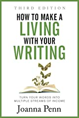How to Make a Living with Your Writing: Turn Your Words into Multiple Streams Of Income (Books for Writers Book 3) Kindle Edition