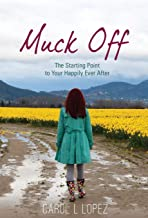 Muck Off: The Starting Point to Your Happily Ever After